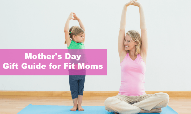 Mother's Day Gift Guide for Fit Moms