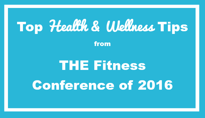 health and wellness tips trends fitness conference 2016