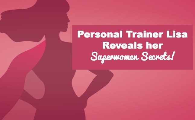 online personal trainer navy veteran toddler mom Lisa superwomen secrets interview