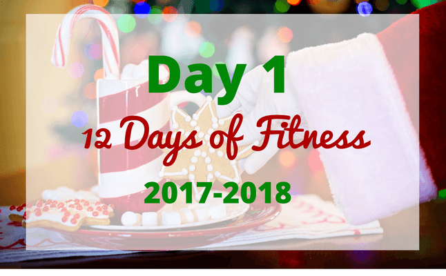 12 Days of Fitness day 1 2017-2018 fitness challenge