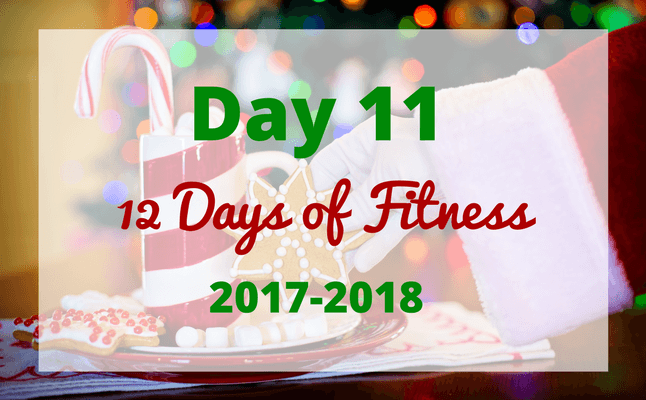 12 Days of Fitness day 11