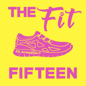 The Fit Fifteen Podcast health and fitness information fitness podcast health podcast
