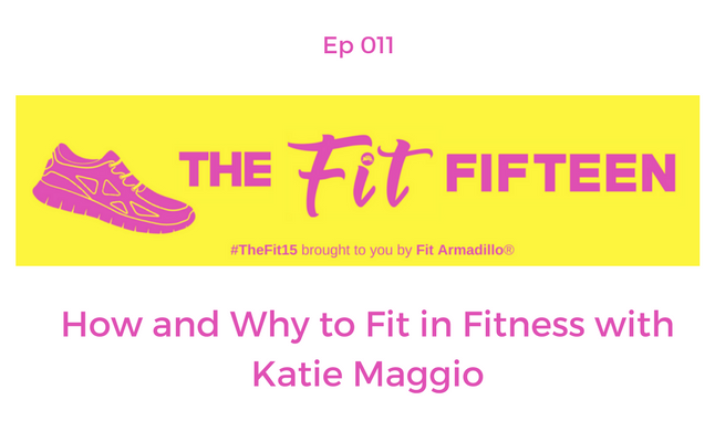 How and Why to Fit in Fitness with Katie Maggio