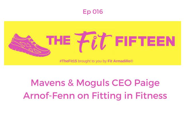 Mavens & Moguls CEO Paige Arnof-Fenn on Fitting in Fitness