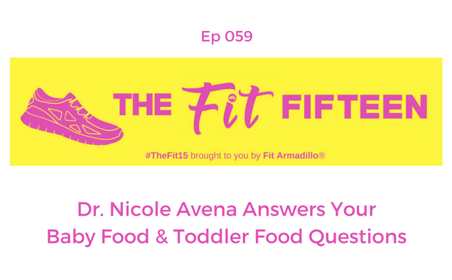Dr. Nicole Avena Answers Baby Food & Toddler Food Questions