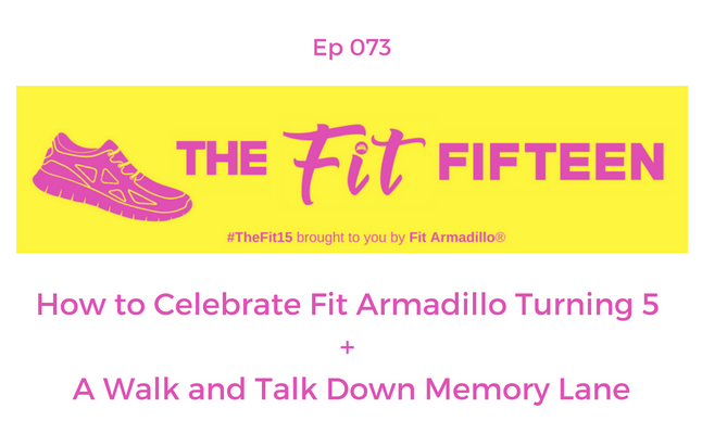 How to Celebrate Fit Armadillo Turning 5 + Walk and Talk Down Memory Lane