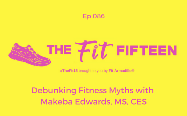 Debunking Fitness Myths with Makeba Edwards, MS, CES