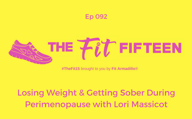 Losing Weight & Getting Sober During Perimenopause with Lori Massicot