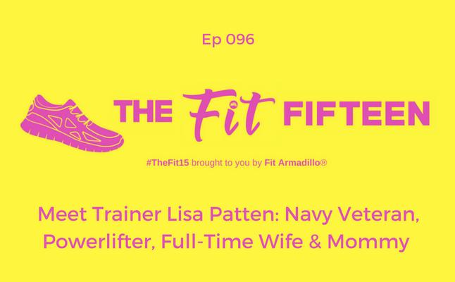 Meet Trainer Lisa Patten: Navy Veteran, Powerlifter, Full-Time Wife Mommy