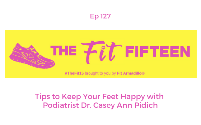 Tips to Keep Your Feet Happy with Podiatrist Dr. Casey Ann Pidich