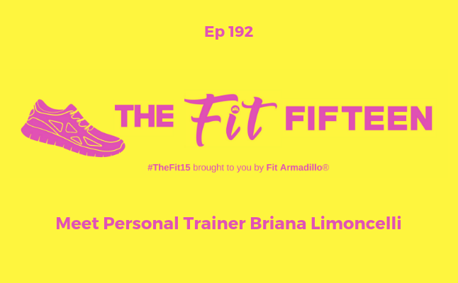 Personal Trainer Briana on Episode 191 of the Podcast