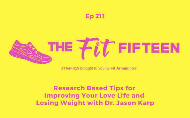 improving your love life exercise weight loss podcast episode 211