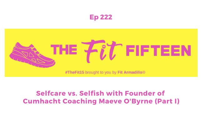 selfcare vs selfish podcast episode 222